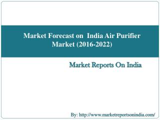 Market Forecast on  India Air Purifier Market (2016-2022)