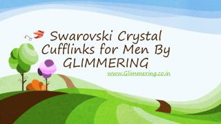 Fashionable & Designer Cufflinks for Men made with Swarovski Crystals