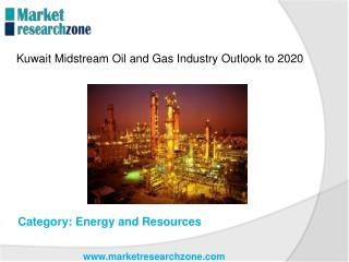 Kuwait Midstream Oil and Gas Industry Outlook to 2020