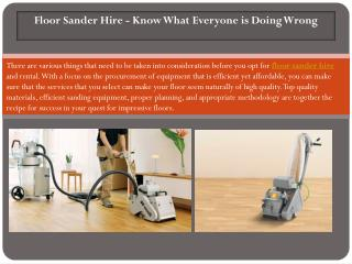 Floor Sander Hire - Know What Everyone is Doing Wrong