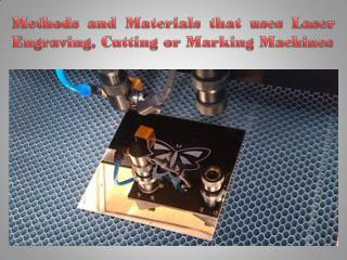 Laser Engraving, Cutting or Marking Machines - Methods and Materials