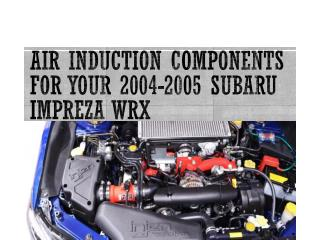 Air Induction Components for Your 2004-2005 Subaru Impreza WRX