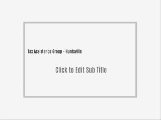 Tax Assistance Group - Huntsville
