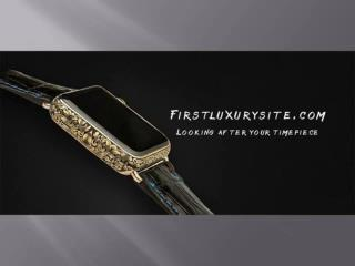 Firstluxurysite looking after your time piece