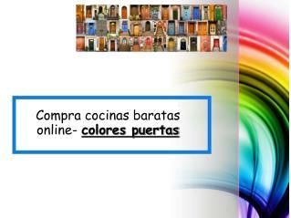 Compra cocinas baratas online- colores puertas