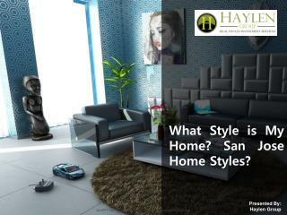 What Style is My Home? San Jose Home Styles