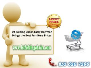 1st Folding Chairs Larry Hoffman Brings the Best Furniture Prices