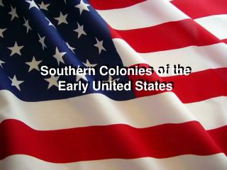 Southern Colonies of the Early United States