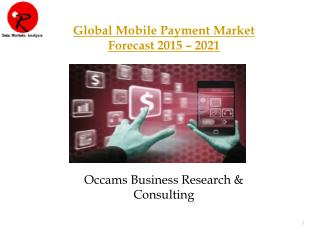 Global Mobile Payment Market Research Report Forecast 2015-2021