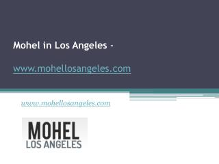 Mohel in Los Angeles - www.mohellosangeles.com - Call at (323) 617-2197