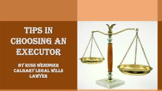 Tips in Choosing an Executor