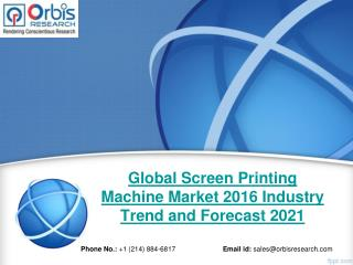 Forecast Report 2016-2021 On Global Screen Printing Machine  Industry - Orbis Research