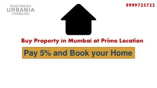 Pay 5% and Book your Home with Rustomjee Urbania Azziano in Thane West Mumbai