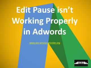 Edit Pause isn't Working Properly in Adwords