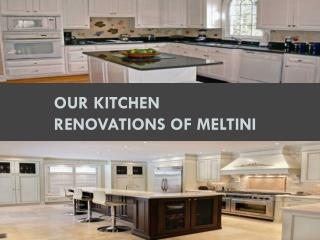 Our Kitchen Renovations of meltini