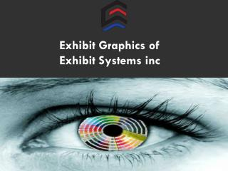 Exhibit Graphics of Exhibit Systems inc