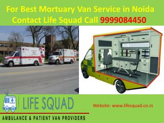Best mortuary van service in noida Contact Life Squad @ 9999084450