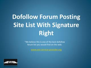 Dofollow Forum Posting Site List With Signature Right
