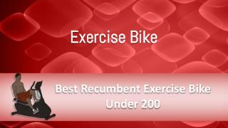 Best Recumbent Exercise Bike Under 200