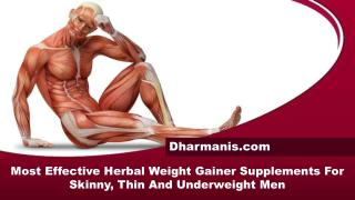 Most Effective Herbal Weight Gainer Supplements For Skinny, Thin And Underweight Men