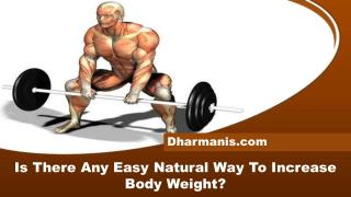 Is There Any Easy Natural Way To Increase Body Weight?