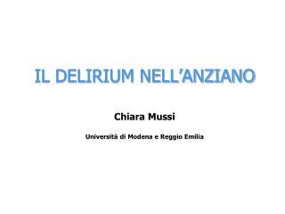 IL DELIRIUM NELL ANZIANO   Chiara Mussi   Universit  di Modena e Reggio Emilia