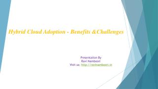 Ravi Namboori- Hybrid Cloud Adoption - Benefits &Challenges