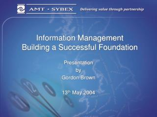 Information Management Building a Successful Foundation