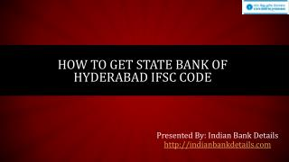Get State Bank of Hyderabad IFSC code