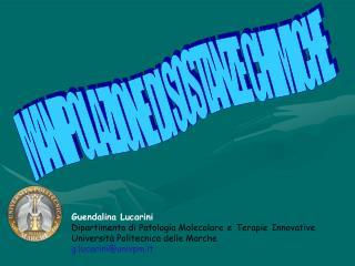 Guendalina Lucarini Dipartimento di Patologia Molecolare e Terapie Innovative Universit  Politecnica delle Marche g.luca