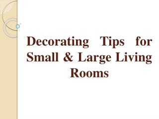 Decorating Tips for Small & Large Living Rooms