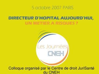 Colloque organis  par le Centre de droit JuriSant  du CNEH