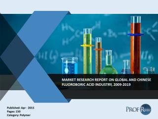 Global Fluoroboric acid Market Segmentation & Forecast to 2019