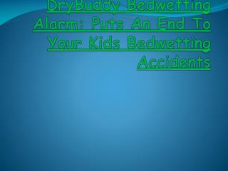 DryBuddy Bedwetting Alarm: Puts An End To Your Kids Bedwetting Accidents