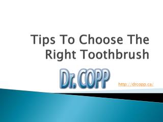 Tips To Choose The Right Toothbrush