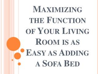 Maximizing the Function of Your Living Room is as Easy as Adding a Sofa Bed