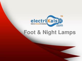Buy Foot and Night Lamps online @ electrikals.com