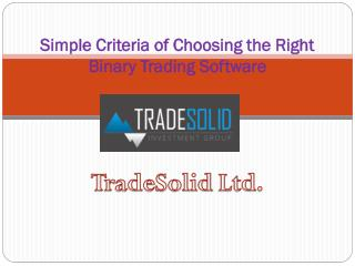 Simple Criteria of Choosing the Right Binary Trading