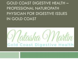 Gold Coast Digestive Health � Professional Naturopath Physician for digestive issues in Gold Coast