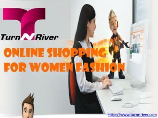 Online shopping for women fashion at turnnriver