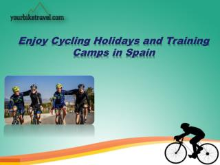 Enjoy Cycling Holidays and Training Camps in Spain