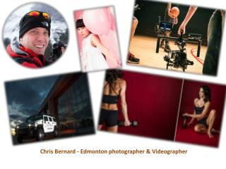 Chris Bernard - Edmonton photographer & Videographer