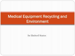Eco-friendly medical equipment recycling