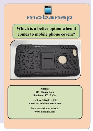Which is a better option when it comes to mobile phone covers?