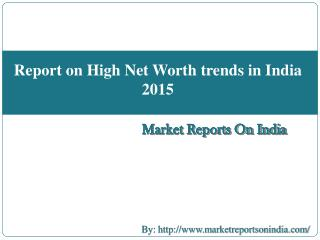 Report on High Net Worth trends in India 2015