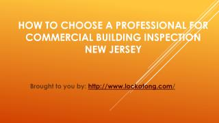 How To Choose A Professional For Commercial Building Inspection New Je
