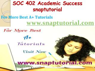 SOC 402 Academic Success-snaptutorial.com