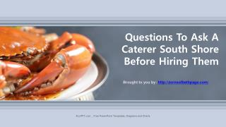 Questions To Ask A Caterer South Shore Before Hiring Them