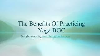 The Benefits Of Practicing Yoga BGC