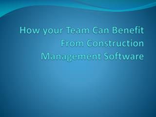 Benefits From Construction Management